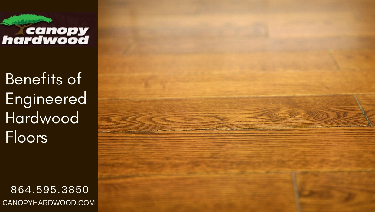 Engineered Hardwood Floors Benefits