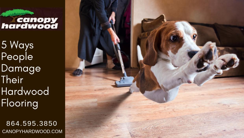 5 Ways People Damage Their Hardwood Flooring