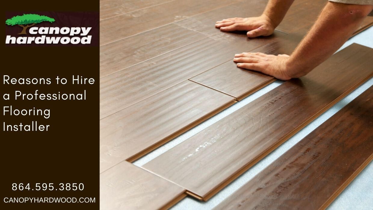 Reasons to Hire a Professional Flooring Installer